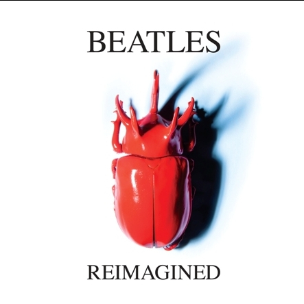 0_1528039043832_Beatles Reimagined.jpg